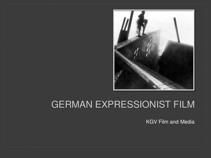 GERMAN EXPRESSIONIST FILM                KGV Film and Media