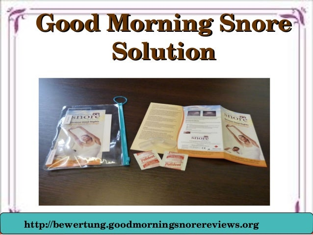 Good Morning Snore Good Morning Snore  SolutionSolution http://bewertung.goodmorningsnorereviews.org