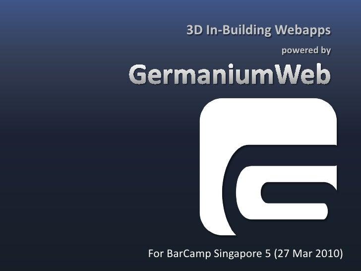 GermaniumWeb for Barcamp Singapore 5