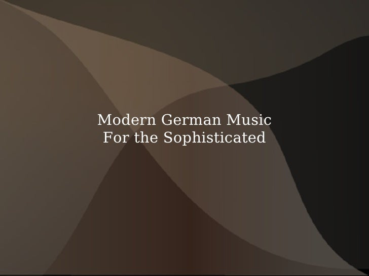 Modern German Music For the Sophisticated