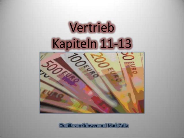Vertrieb Kapiteln 11-13  Chatilla van Grinsven und Mark Zatta