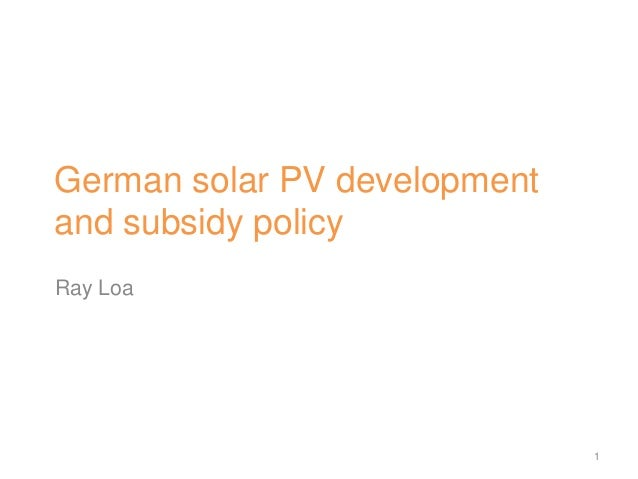 German solar PV development and subsidy policy Ray Loa 1