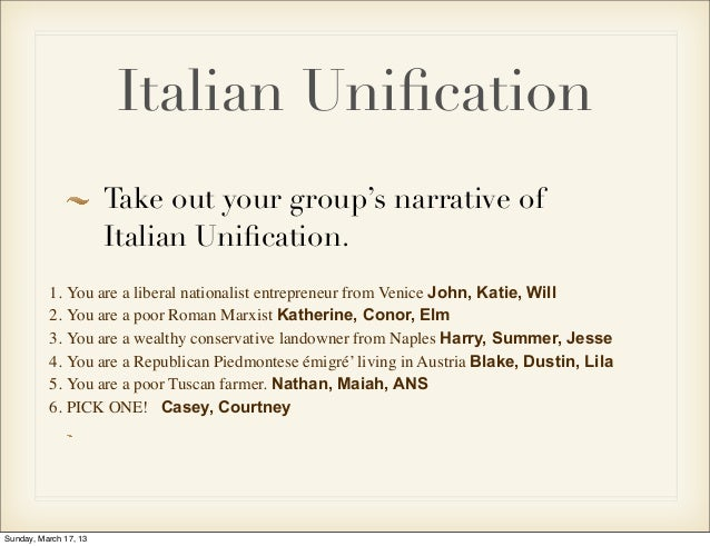 Italian Unification                       Take out your group's narrative of                       Italian Unification.     ...