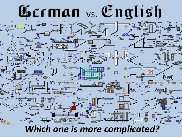 German vs English: Which one is the most complicated language?