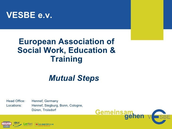 European Association of Social Work, Education & Training Mutual Steps Head Office: Hennef, Germany Locations: Hennef, Sie...