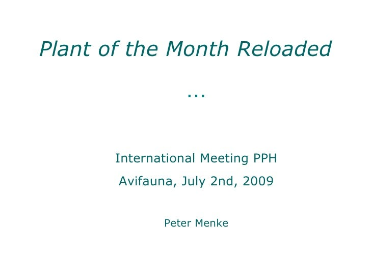 Plant of the Month Reloaded                   ...          International Meeting PPH        Avifauna, July 2nd, 2009      ...