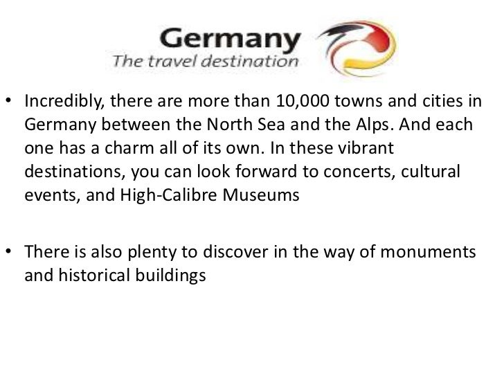 • Incredibly, there are more than 10,000 towns and cities in  Germany between the North Sea and the Alps. And each  one ha...