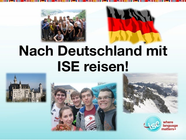 Nach Deutschland mit     ISE reisen!