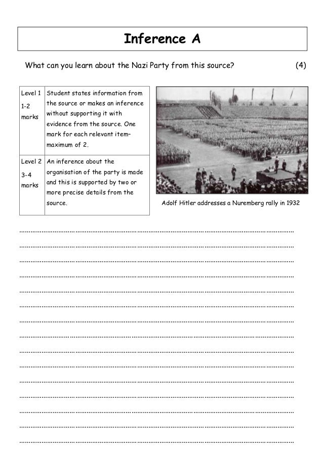 Inference A What can you learn about the Nazi Party from this source?                                (4)Level 1 Student st...