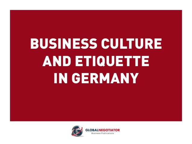 BUSINESS CULTURE AND ETIQUETTE IN GERMANY