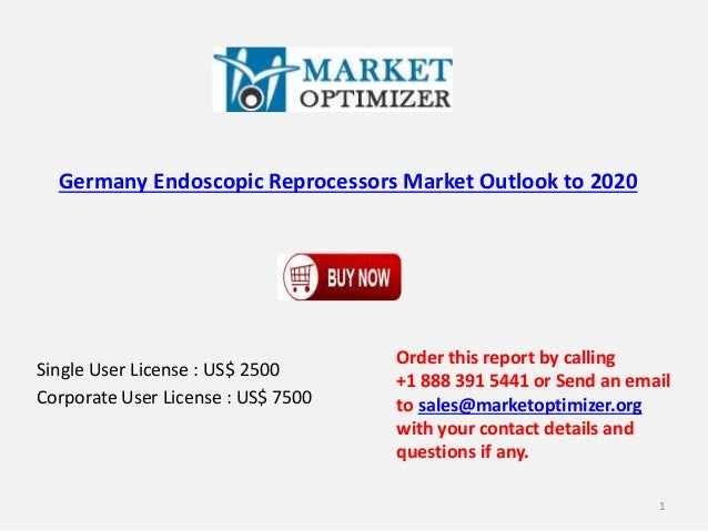 Germany Endoscopic Reprocessors Market Outlook to 2020 Single User License : US$ 2500 Corporate User License : US$ 7500 Or...