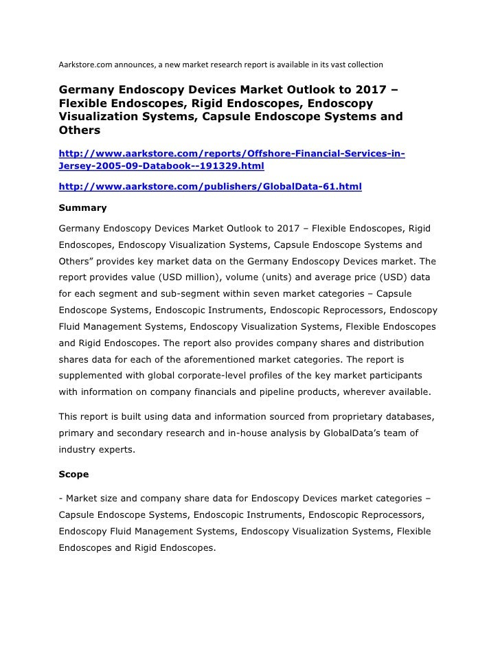 Aarkstore.com announces, a new market research report is available in its vast collectionGermany Endoscopy Devices Market ...
