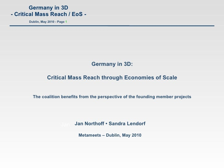 Germany in 3D: Critical Mass Reach through Economies of Scale The coalition benefits from the perspective of the founding ...