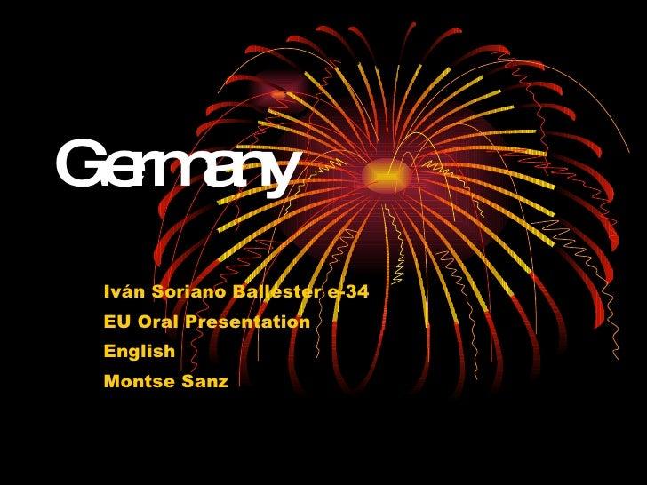 Germany Iván Soriano Ballester e-34 EU Oral Presentation English Montse Sanz