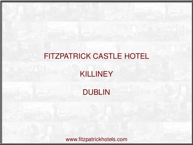 FITZPATRICK CASTLE HOTEL KILLINEY  DUBLIN  www.fitzpatrickhotels.com