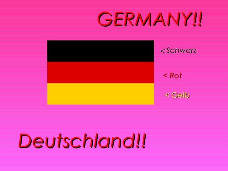 GERMANY!! Deutschland!! <  Schwarz < Rot < Gelb