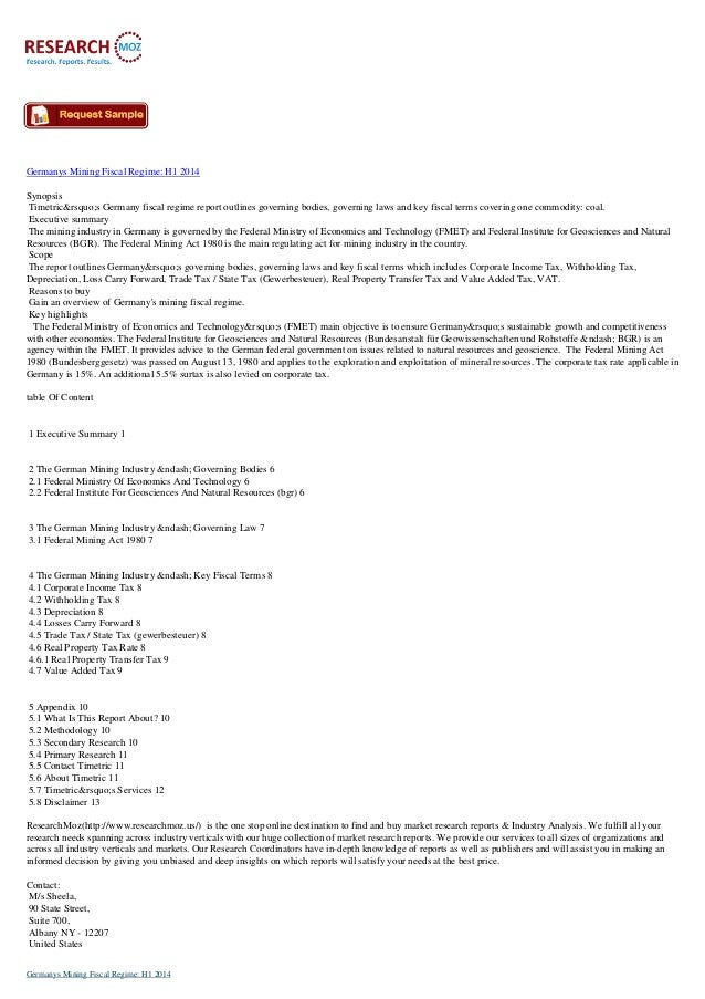 Germanys Mining Fiscal Regime: H1 2014 Synopsis Timetric's Germany fiscal regime report outlines governing bodies, g...