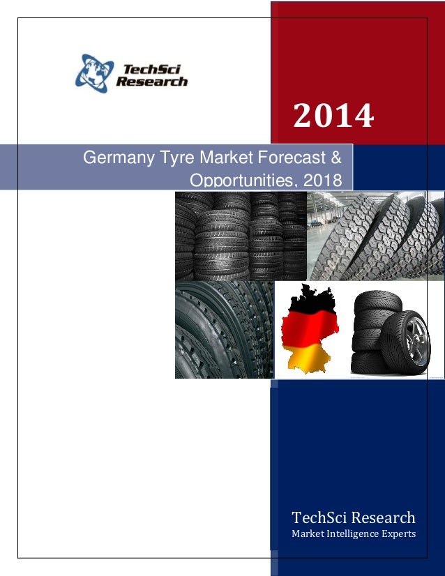 2014 Germany Tyre Market Forecast & Opportunities, 2018 Market Opportunities and F  TechSci Research Market Intelligence E...