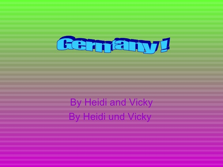 By Heidi and Vicky By Heidi und Vicky   Germany !