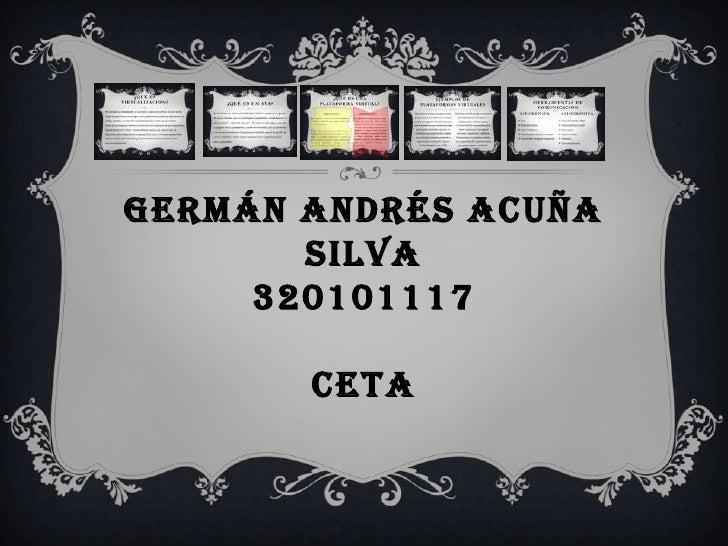 GERMÁN ANDRÉS ACUÑA SILVA320101117CETA<br />