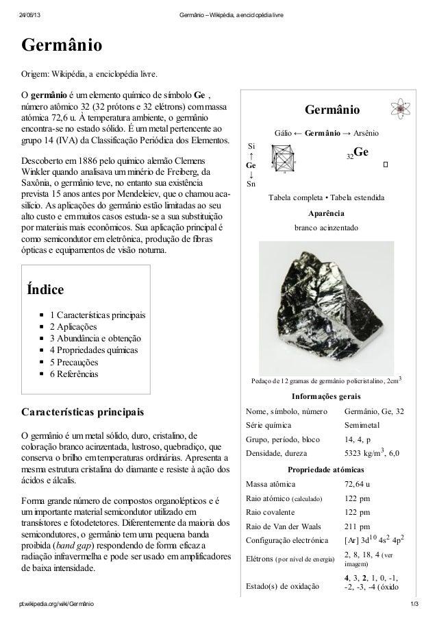 24/06/13 Germânio – Wikipédia, a enciclopédia livrept.wikipedia.org/wiki/Germânio 1/3GermânioGálio ← Germânio → ArsênioSi3...