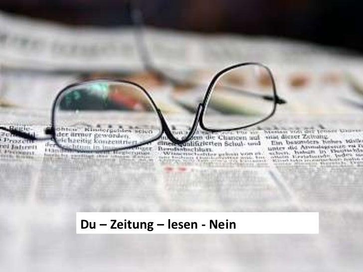 Du – Zeitung – lesen - Nein