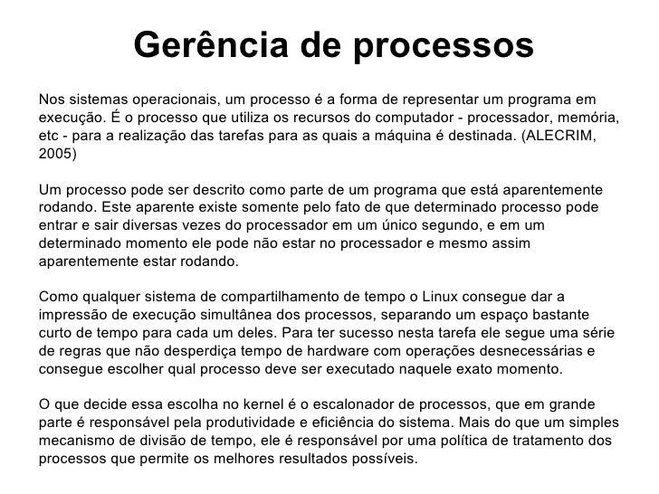 Gerência de processosNos sistemas operacionais, um processo é a forma de representar um programa emexecução. É o processo ...