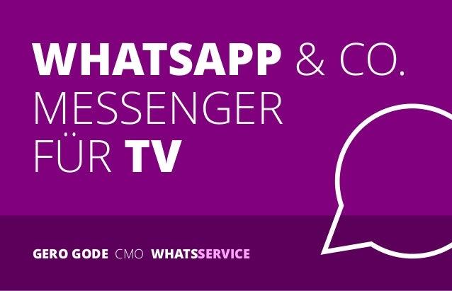 WHATSAPP & CO. MESSENGER FÜR TV GERO GODE CMO WHATSSERVICE