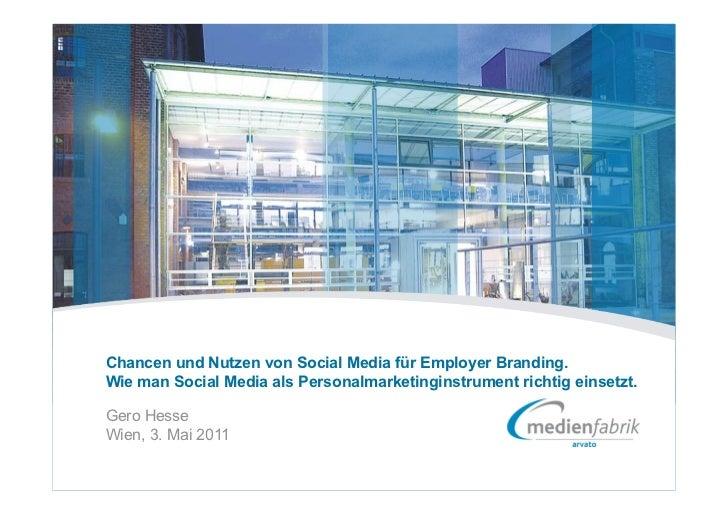 Chancen und Nutzen von Social Media für Employer Branding.Wie man Social Media als Personalmarketinginstrument richtig ein...