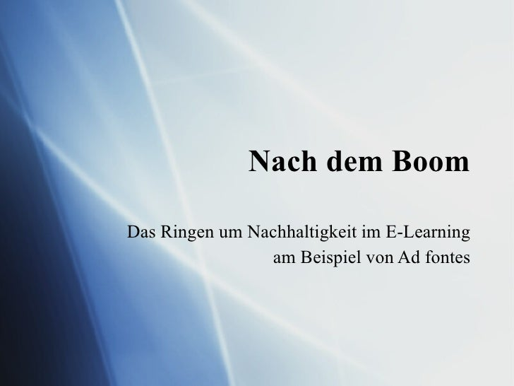 Nach dem Boom Das Ringen um Nachhaltigkeit im E-Learning am Beispiel von Ad fontes