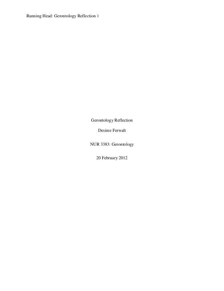 Running Head: Gerontology Reflection 1                                 Gerontology Reflection                             ...
