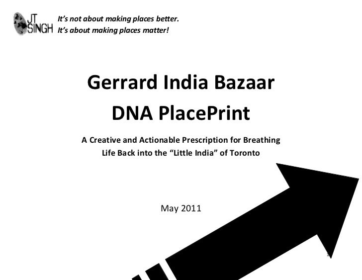 It's not about making places better.It's about making places matter!        Gerrard India Bazaar          DNA PlacePrint  ...