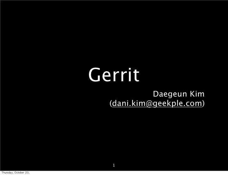 Gerrit                                        Daegeun Kim                              (dani.kim@geekple.com)             ...