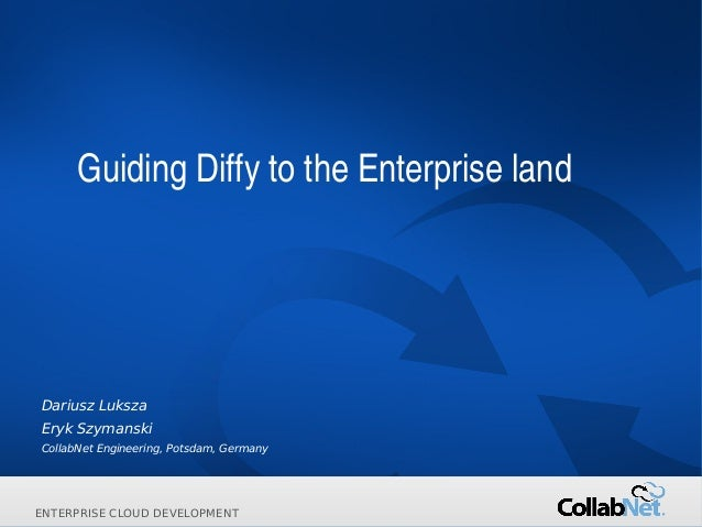 1 Copyright ©2014 CollabNet, Inc. All Rights Reserved.ENTERPRISE CLOUD DEVELOPMENTENTERPRISE CLOUD DEVELOPMENT Guiding Dif...