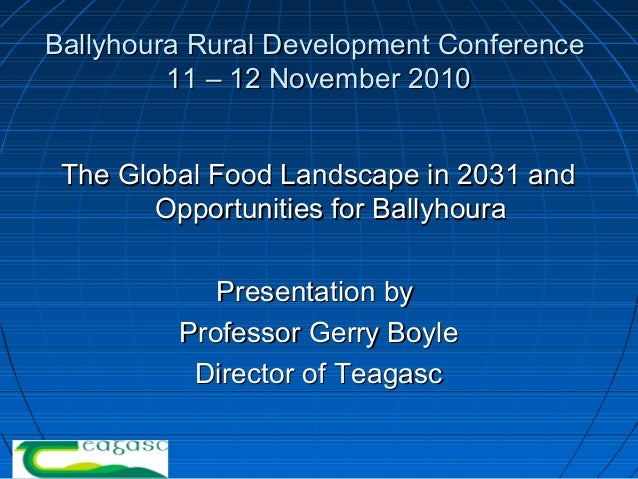 Ballyhoura Rural Development ConferenceBallyhoura Rural Development Conference 11 – 12 November 201011 – 12 November 2010 ...