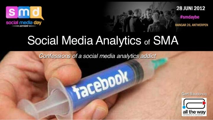 Social Media Analytics of SMA  Confessions of a social media analytics addict                                             ...