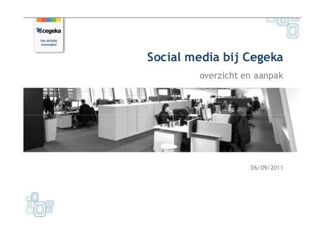 Gert Diels, Cegeka: overzicht en aanpak social media