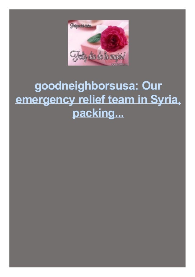 goodneighborsusa:  Our emergency relief team in Syria, packing...
