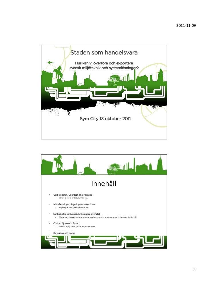 2011-‐11-‐09                                     Staden som handelsvara                                     Hur kan vi...