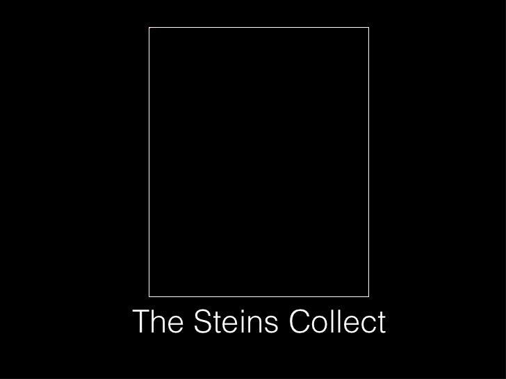 InsertedImage.jpgThe Steins Collect