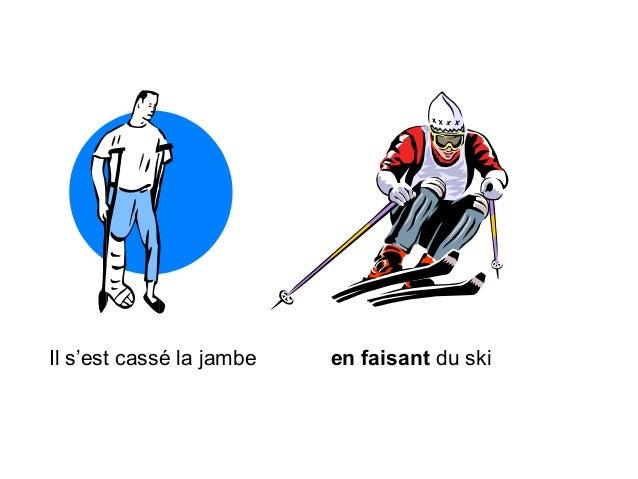 Il s'est cassé la jambe  en faisant du ski
