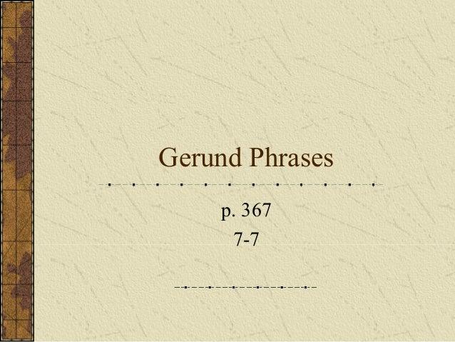 Gerund Phrases    p. 367     7-7