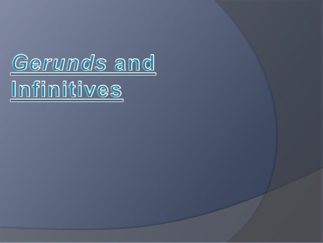 Gerunds and Infinitive