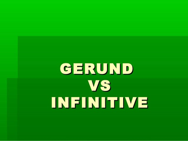 Gerundsvsinfitives