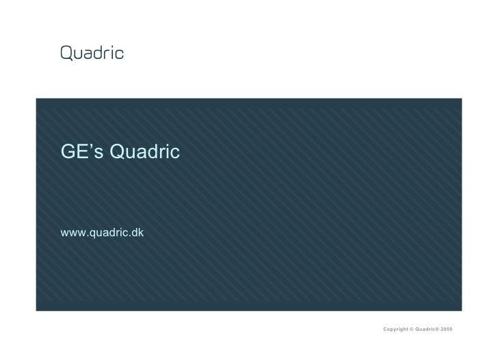 GE's Quadric   www.quadric.dk                      Copyright © Quadric® 2009