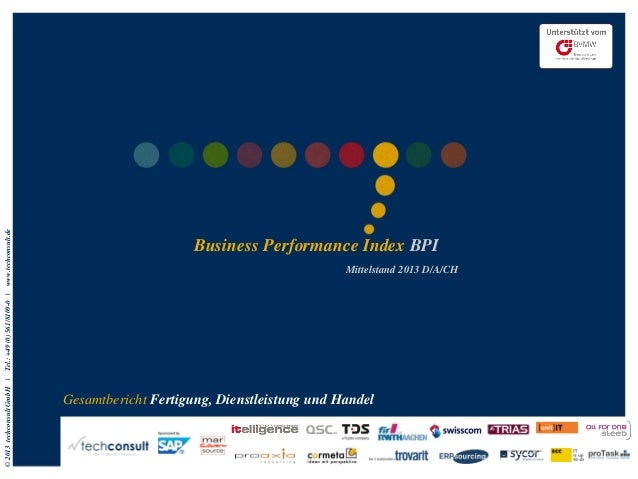 ©2013techconsultGmbH|Tel.:+49(0)561/8109-0|www.techconsult.de Business Performance Index BPI Mittelstand 2013 D/A/CH Gesam...