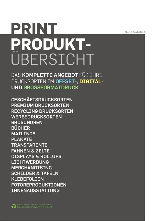 Stand 3. Quartal 2013 PRINT PRODUKT- ÜBERSICHT DAS KOMPLETTE ANGEBOT FÜR IHRE DRUCKSORTEN IM OFFSET-, DIGITAL- UND GROSSFO...