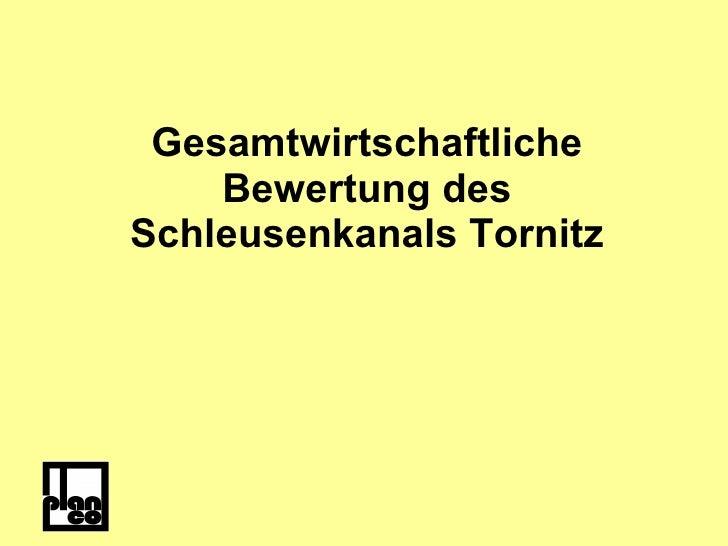 Gesamtwirtschaftliche Bewertung des Schleusenkanals Tornitz