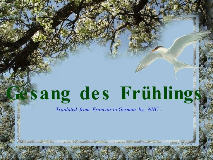 Gesang des Frühlings  Tranlated  from  Francais to German  by.  NNC  .