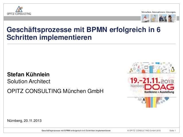 Geschäftsprozesse mit BPMN erfolgreich in 6 Schritten implementieren  Stefan Kühnlein Solution Architect OPITZ CONSULTING ...